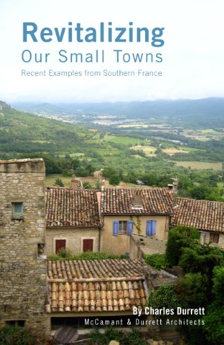 9780945929031: Revitalizing Our Small Towns: Recent Examples From Southern France by Charles Durrett (2012-01-01)