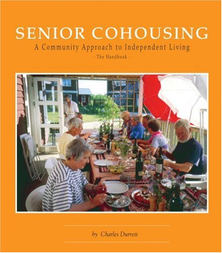 9780945929307: Senior Cohousing: A Community Approach to Independent Living (Senior Cohousing Handbook: A Community Approach to Independent)