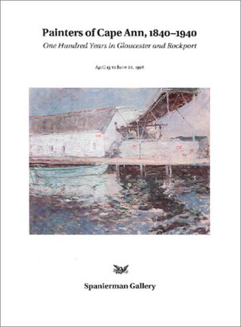 9780945936121: Painters of Cape Ann: One Hundred Years in Gloucester and Rockport