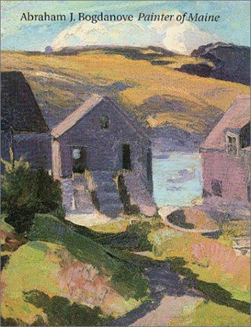 9780945936152: Abraham J. Bogdanove (1886-1946): Painter of Maine