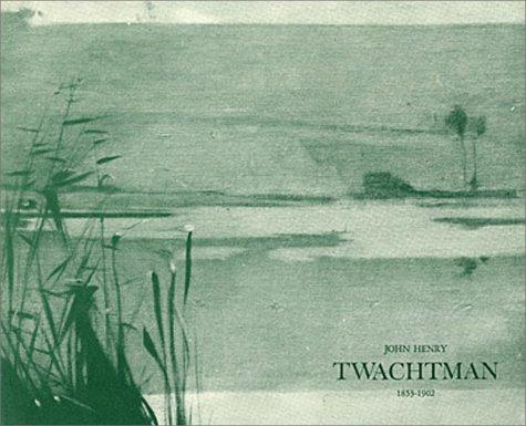 9780945936374: John Henry Twachtman 1853-1902