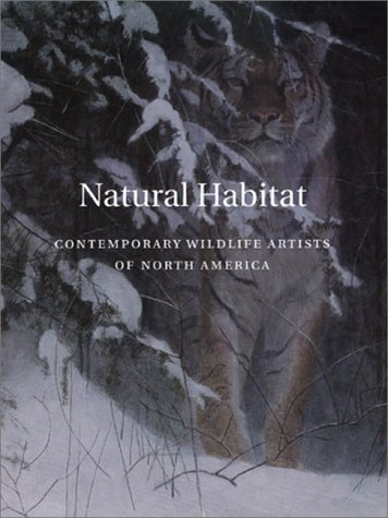 9780945936381: Natural Habitat: Contemporary Wildlife Artists of North America