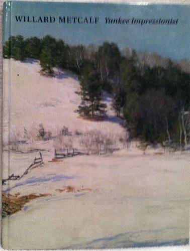 9780945936589: Willard Metcalf (1858-1925), Yankee Impressionist
