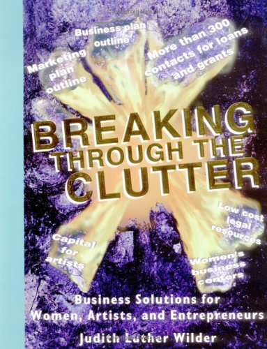 9780945941118: Breaking Through the Clutter, Business Solutions for Women, Artists and Entrepreneurs