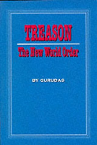 Treason the New World Order: The New World Order: Gurudas