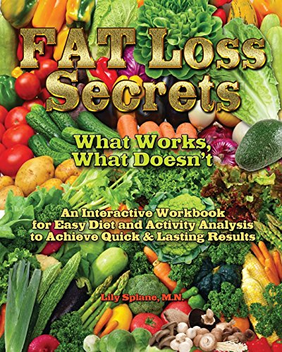 9780945962489: Fat Loss Secrets: What Works, What Doesn't: An Interactive Workbook for Easy Diet and Activity Analysis to Achieve Quick & Lasting Results