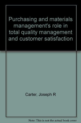 Purchasing and materials management's role in total quality management and customer ...