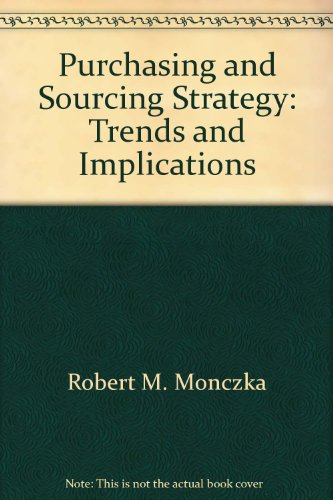 9780945968191: Purchasing and sourcing strategy: Trends and implications