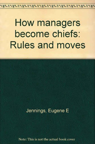 How Managers Become Chiefs: Eugene Emerson Jennings