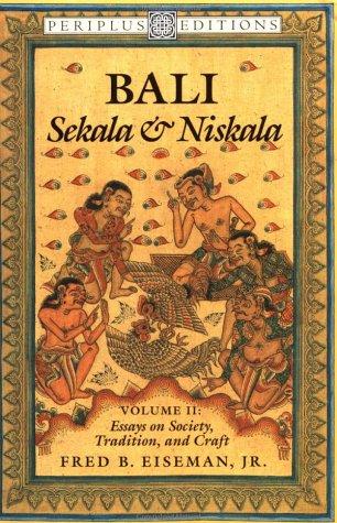 9780945971054: Bali - Sekala and Niskala Essays on Society, Tradition, and Craft