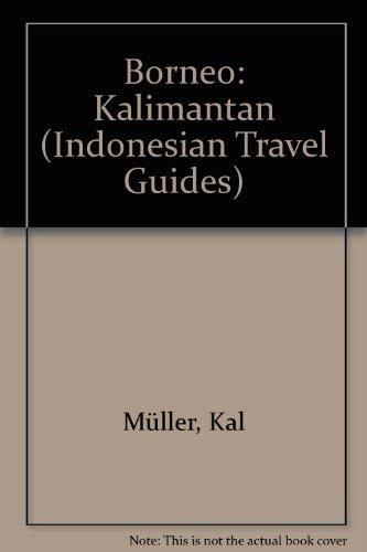 9780945971092: Borneo: Kalimantan (Indonesian Travel Guides)