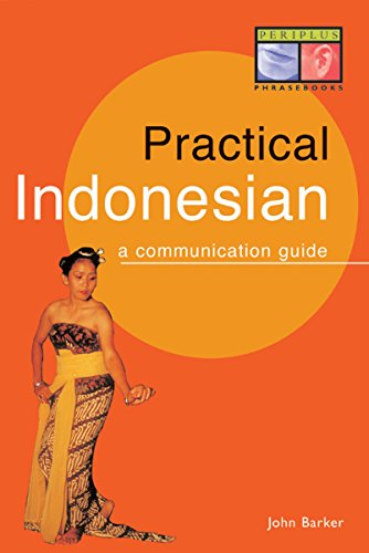 Practical Indonesian Phrasebook: A Communication Guide (Periplus Language Books): Barker, John