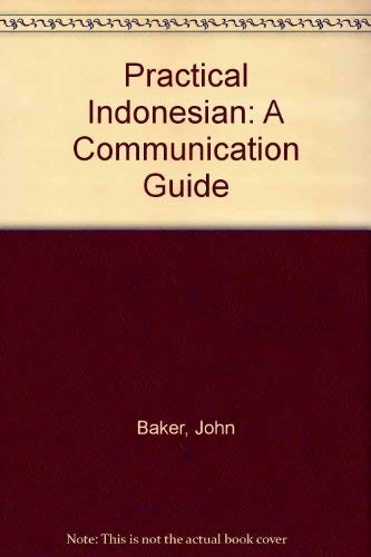 Practical Indonesian: A Communication Guide (0945971532) by Baker, John