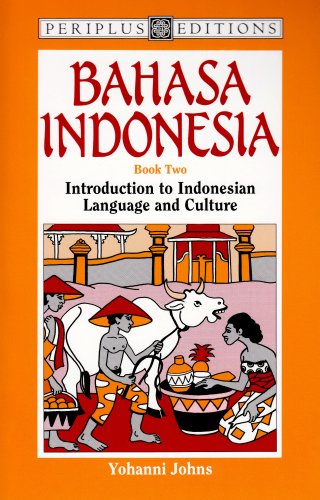 Bahasa Indonesia Book 2: Introduction to Indonesian: Johns, Yohanni