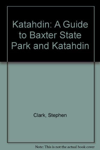 Katahdin: A Guide to Baxter State Park: Stephen Clark