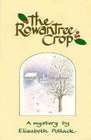 9780945980162: The Rowan Tree Crop