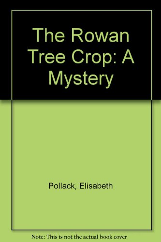 9780945980186: The Rowantree Crop: A Mystery