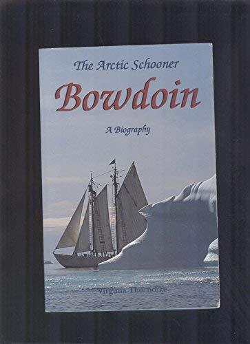 9780945980520: The Arctic Schooner Bowdoin: A Biography