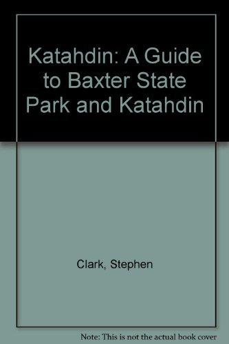 9780945980568: Katahdin: A Guide to Baxter State Park and Katahdin