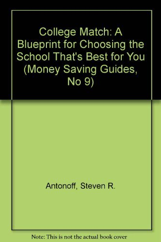 College Match: A Blueprint for Choosing the Best School for You!/1994-95 (Money Saving Guides,...