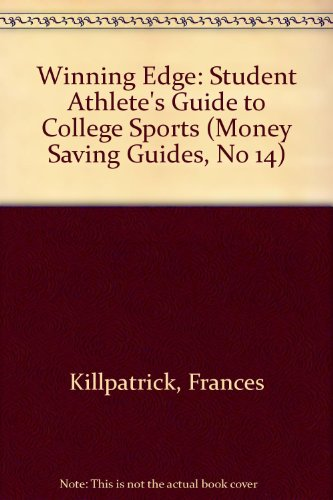 9780945981824: The Winning Edge: The Student-Athlete's Guide to College Sports/1994-95 (Money Saving Guides, No 14)