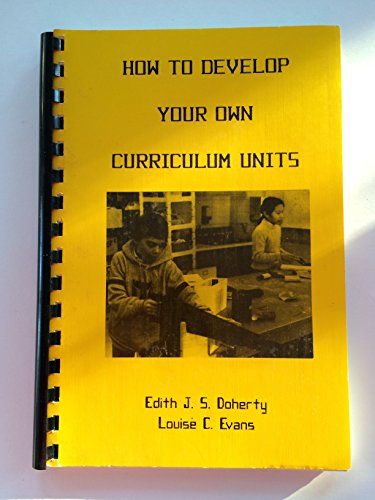 9780945984115: How to develop your own curriculum units