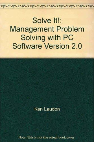 Solve It!: Management Problem Solving with PC: Ken Laudon, Kenneth