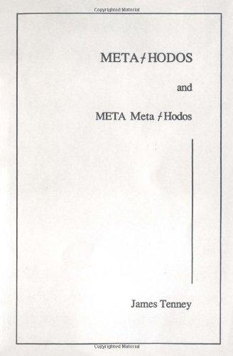 Meta-Hodos and Meta Meta-Hodos: A Phenomenology of: James Tenney