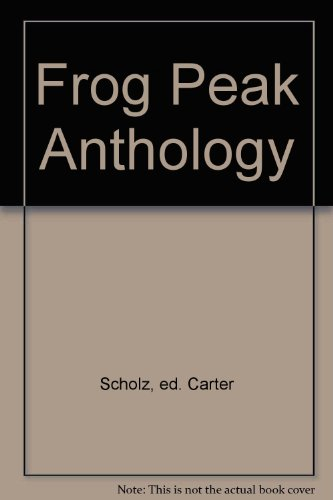 Frog Peak Anthology: Scholz, ed. Carter