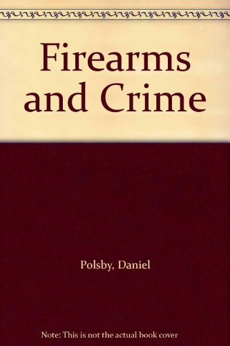 9780945999591: Firearms and Crime