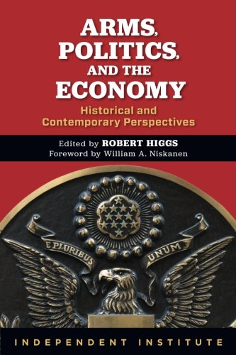 9780945999652: Arms, Politics, and the Economy: Historical and Contemporary Perspectives