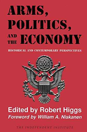 9780945999669: Arms, Politics, and the Economy: Historical and Contemporary Perspectives
