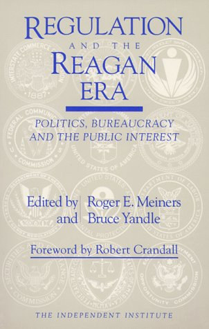 9780945999706: Regulation and the Reagan Era