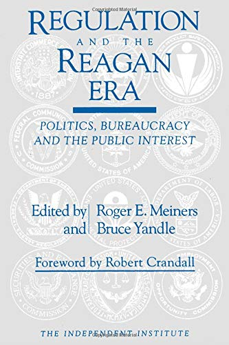 9780945999713: Regulation and the Reagan Era