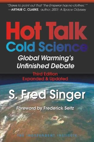 9780945999751: Hot Talk Cold Science: Global Warning's Unfinished Debate