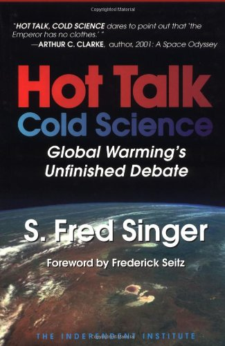 9780945999782: Hot Talk, Cold Science: Global Warming's Unfinished Debate