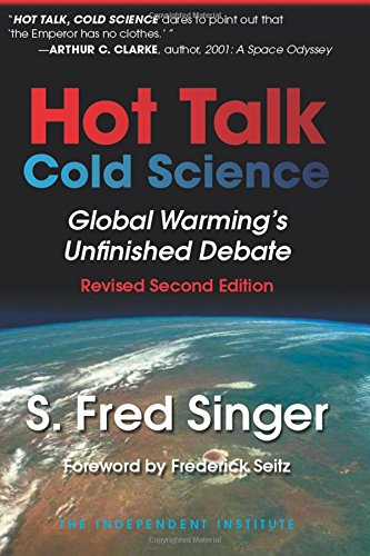 9780945999812: Hot Talk Cold Science: Global Warninng's Unfinished Debate