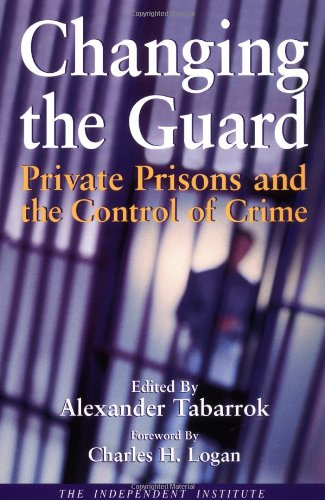 9780945999874: Changing the Guard: Private Prisons and the Control of Crime