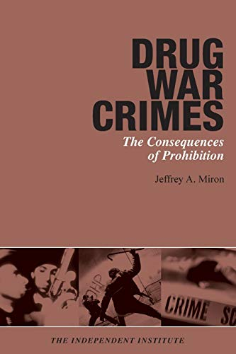 9780945999904: Drug War Crimes: The Consequences of Prohibition