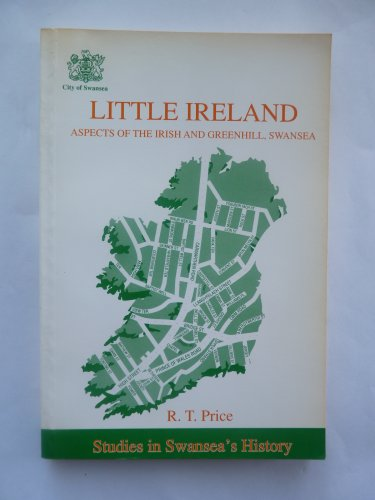 Little Ireland: Aspects of the Irish and: R. T Price