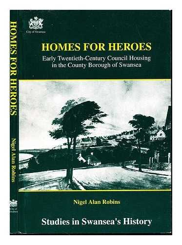 Homes for heroes: Early twentieth-century council housing: Robins, Nigel Alan