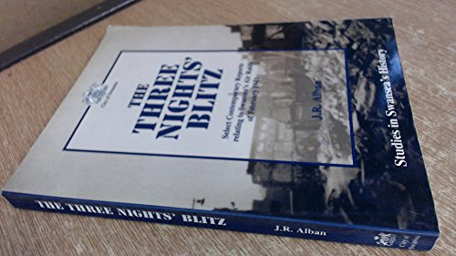 The three nights' blitz: Select contemporary reports: J. R Alban