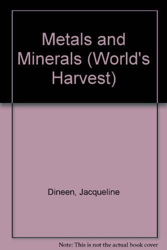 Metals and Minerals (World's Harvest): Dineen, Jacqueline