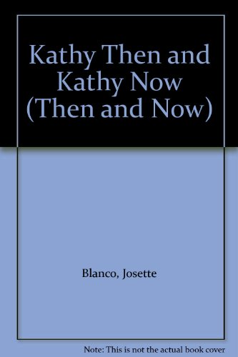 Kathy Then and Kathy Now (Then and: D'Ham, Claude, Blanco,