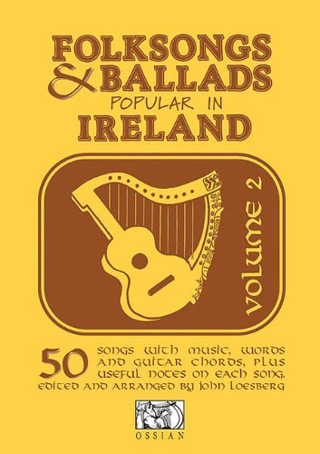 Folksongs and Ballads Popular in Ireland . Volume 2.