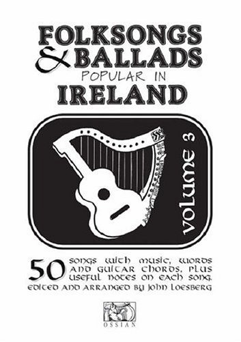 Folksongs and Ballads Popular in Ireland . Volume 3.