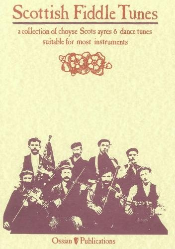Scottish fiddle tunes : [a collection of choyse Scots ayres & dance tunes : suitable for most ins...