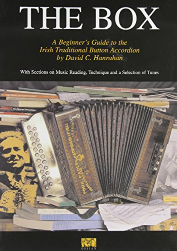 9780946005390: The Box: A Beginner's Guide to the Irish Traditional Button Accordion, With Sections on Music Reading, Technique and a Selection of Tunes