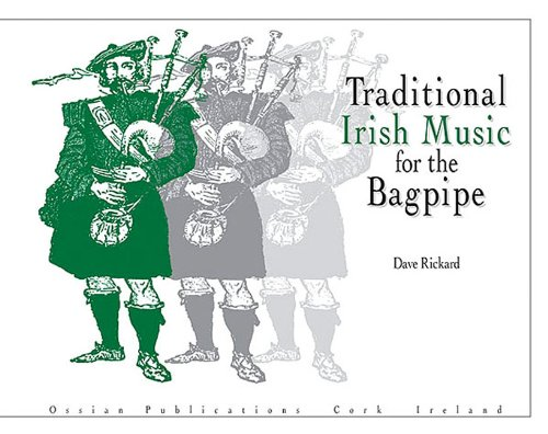 Traditional Irish Music For The Bagpipe (Paperback): Dave Rickard
