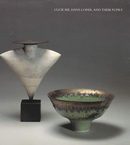 9780946009169: Lucie Rie, Hans Coper, and their pupils: A selection of contemporary ceramics illustrating their influence